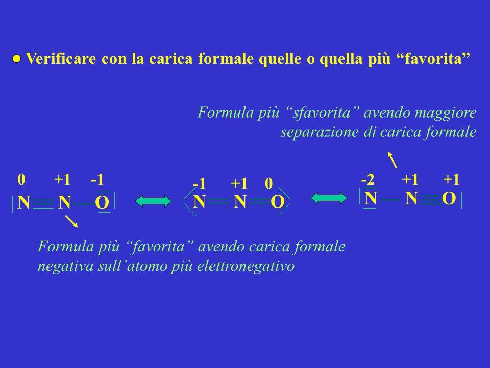 """Verificare con la carica formale quelle o quella più """"favorita"""" NON NON +10 0+1 Formula più """"favorita"""" avendo carica formale negativa sull'atomo più e"""