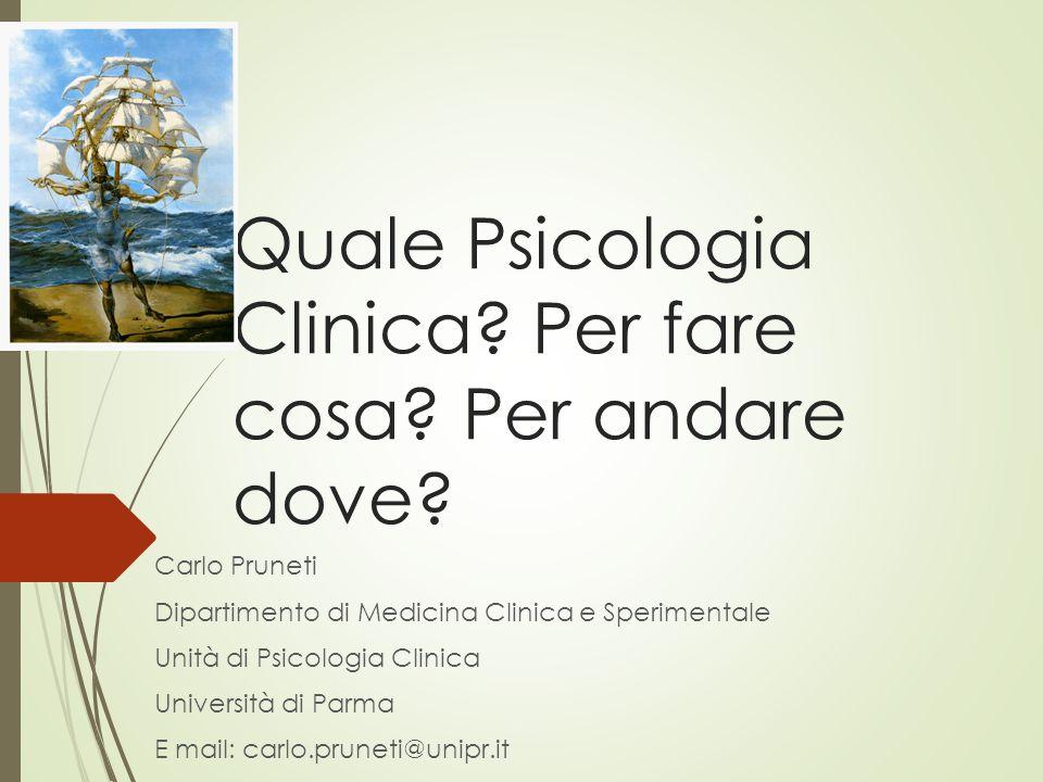 Psicologia Clinica Area della psicologia che studia le reazioni psicologiche alla malattia organica e le conseguenze alla stessa e che ha come oggetto di studio l'unità somato-psichica del soggetto.