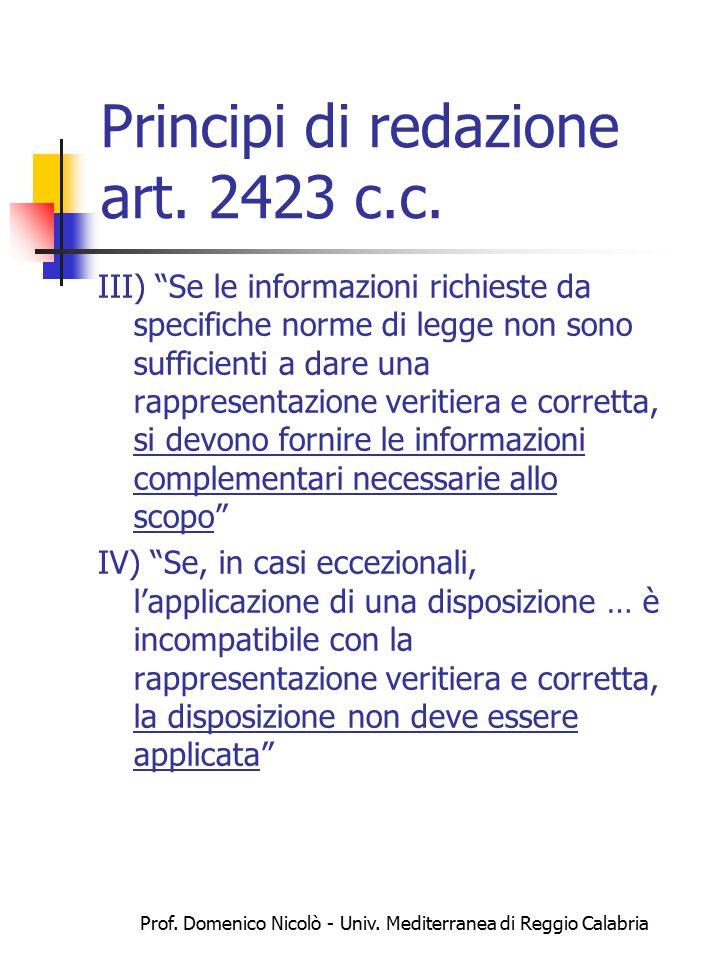 """Prof. Domenico Nicolò - Univ. Mediterranea di Reggio Calabria Principi di redazione art. 2423 c.c. III) """"Se le informazioni richieste da specifiche no"""