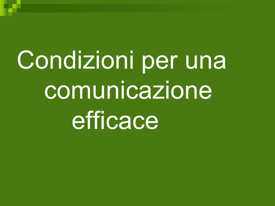 Condizioni per una comunicazione efficace