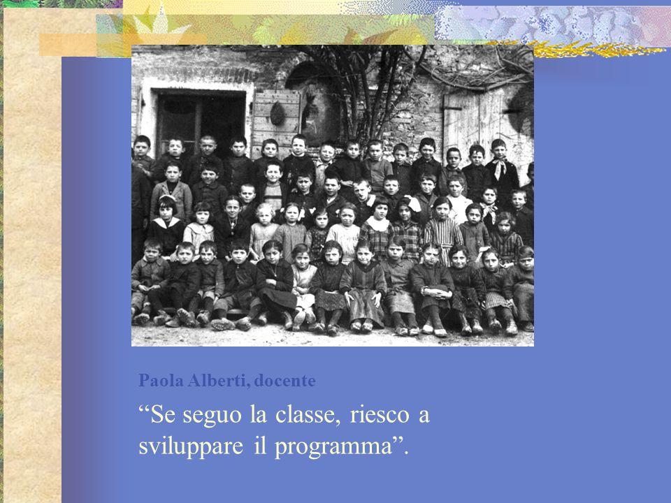 """Paola Alberti, docente """"Se seguo la classe, riesco a sviluppare il programma""""."""