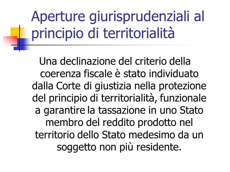 Aperture giurisprudenziali al principio di territorialità Una declinazione del criterio della coerenza fiscale è stato individuato dalla Corte di gius
