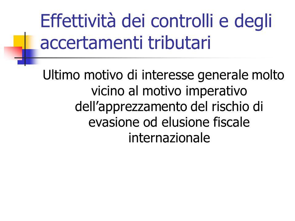 Effettività dei controlli e degli accertamenti tributari Ultimo motivo di interesse generale molto vicino al motivo imperativo dell'apprezzamento del