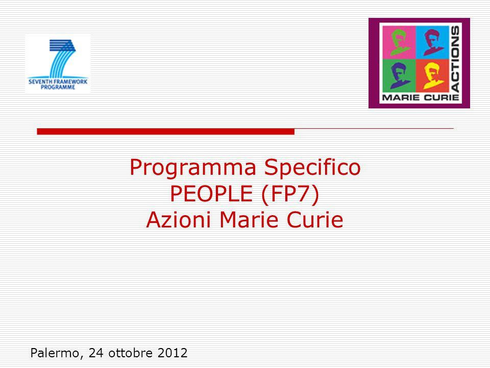 Programma Specifico PEOPLE (FP7) Azioni Marie Curie Palermo, 24 ottobre 2012