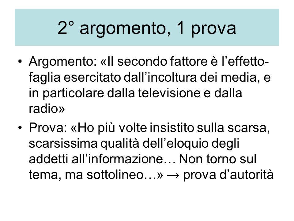 2° argomento, 1 prova Argomento: «Il secondo fattore è l'effetto- faglia esercitato dall'incoltura dei media, e in particolare dalla televisione e dal