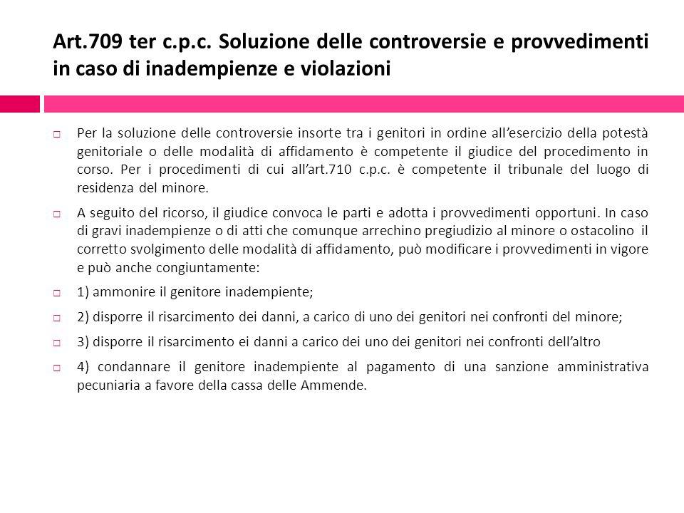 Art.709 ter c.p.c. Soluzione delle controversie e provvedimenti in caso di inadempienze e violazioni  Per la soluzione delle controversie insorte tra