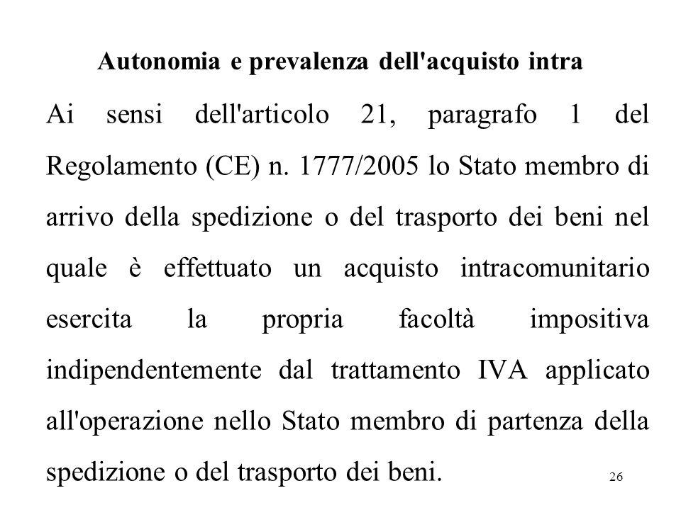 Autonomia e prevalenza dell'acquisto intra Ai sensi dell'articolo 21, paragrafo 1 del Regolamento (CE) n. 1777/2005 lo Stato membro di arrivo della sp