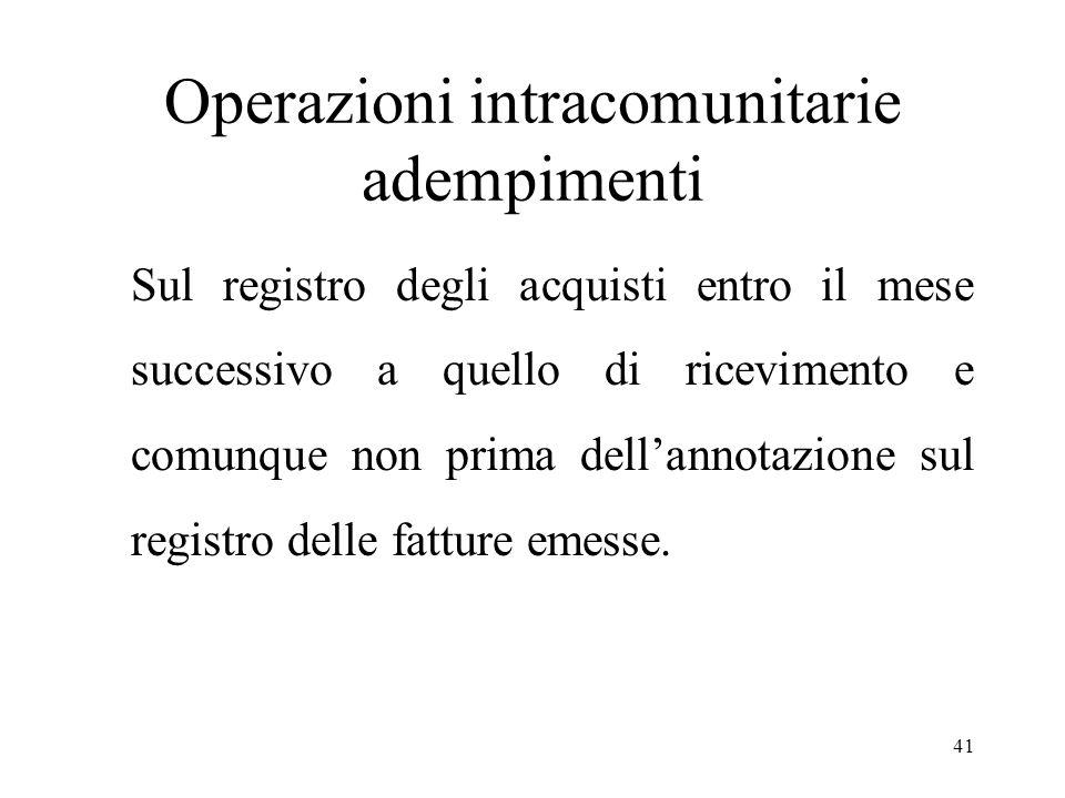 Operazioni intracomunitarie adempimenti Sul registro degli acquisti entro il mese successivo a quello di ricevimento e comunque non prima dell'annotazione sul registro delle fatture emesse.