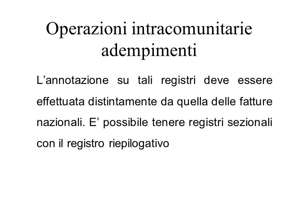 Operazioni intracomunitarie adempimenti L'annotazione su tali registri deve essere effettuata distintamente da quella delle fatture nazionali. E' poss