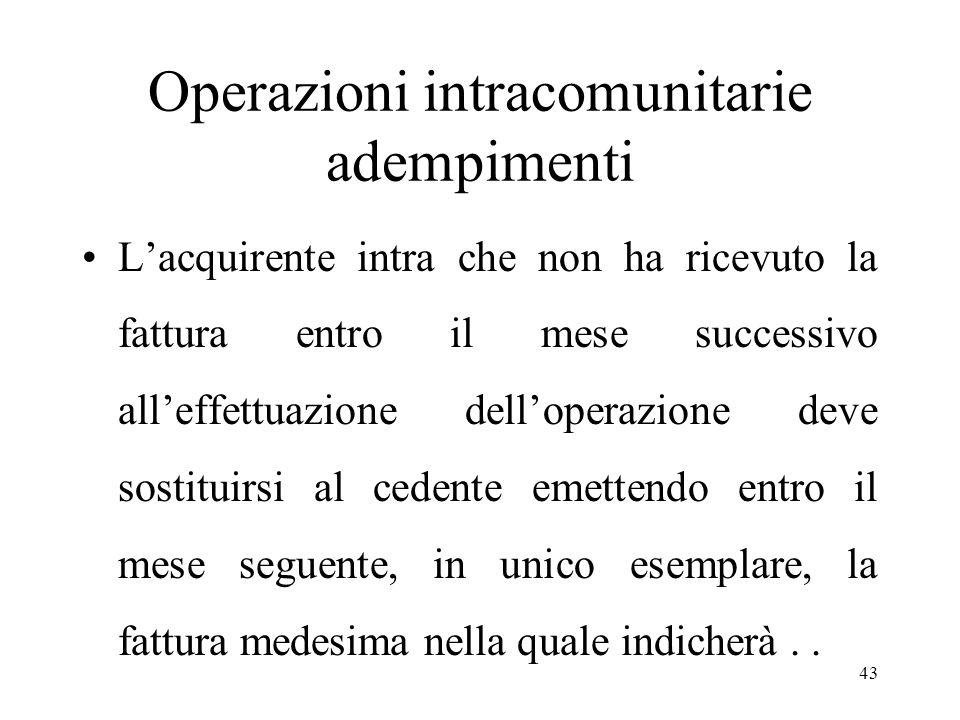 Operazioni intracomunitarie adempimenti L'acquirente intra che non ha ricevuto la fattura entro il mese successivo all'effettuazione dell'operazione d