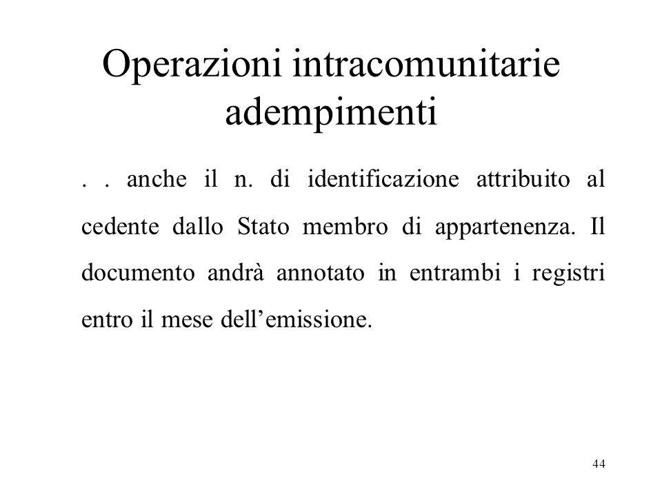 Operazioni intracomunitarie adempimenti.. anche il n. di identificazione attribuito al cedente dallo Stato membro di appartenenza. Il documento andrà
