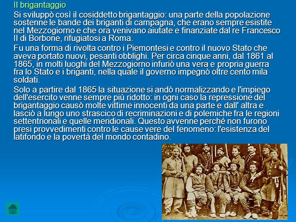 Il brigantaggio Si sviluppò così il cosiddetto brigantaggio: una parte della popolazione sostenne le bande dei briganti di campagna, che erano sempre