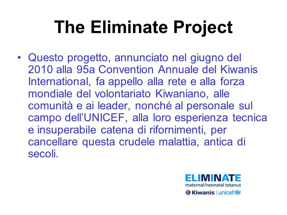 The Eliminate Project Questo progetto, annunciato nel giugno del 2010 alla 95a Convention Annuale del Kiwanis International, fa appello alla rete e al