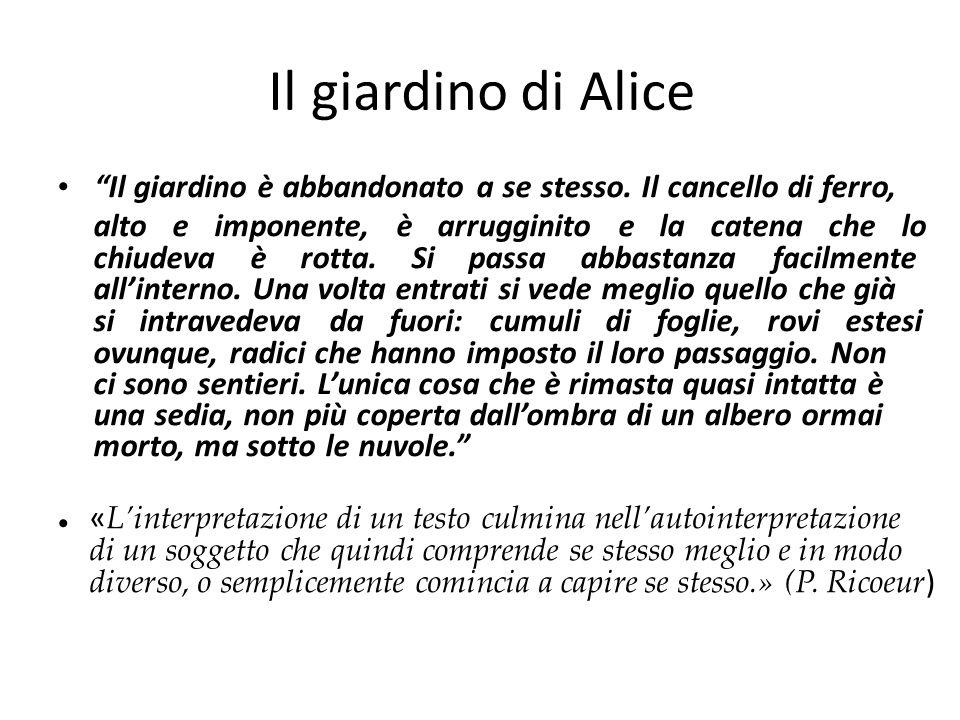 """Il giardino di Alice """"Il giardino è abbandonato a se stesso. Il cancello di ferro, alto e imponente, è arrugginito e la catena che lo chiudeva è rotta"""