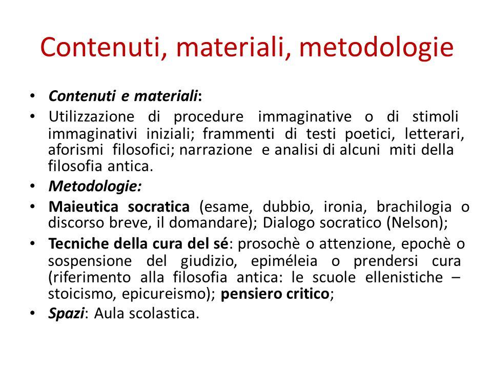 Contenuti, materiali, metodologie Contenuti e materiali: Utilizzazione di procedure immaginative o di stimoli immaginativi iniziali; frammenti di test