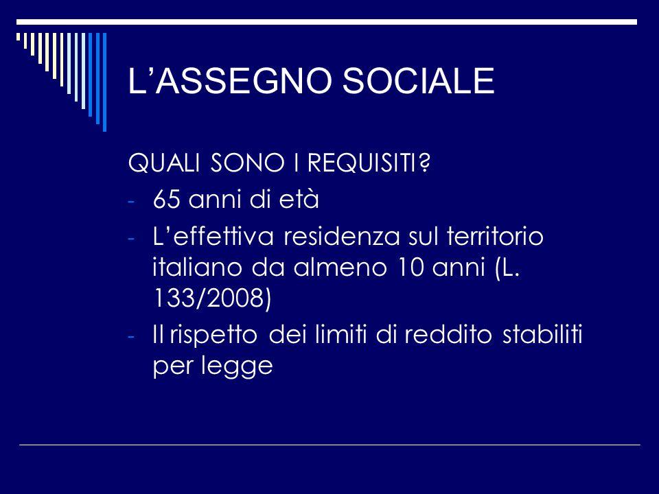 L'ASSEGNO SOCIALE REDDITI ESCLUSI - La pensione liquidata con il sistema contributivo in misura corrispondente ad 1/3 della pensione e comunque non oltre 1/3 dell'importo dell'assegno sociale