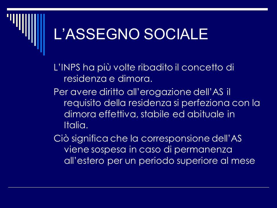 L'ASSEGNO SOCIALE L'INPS ha più volte ribadito il concetto di residenza e dimora.