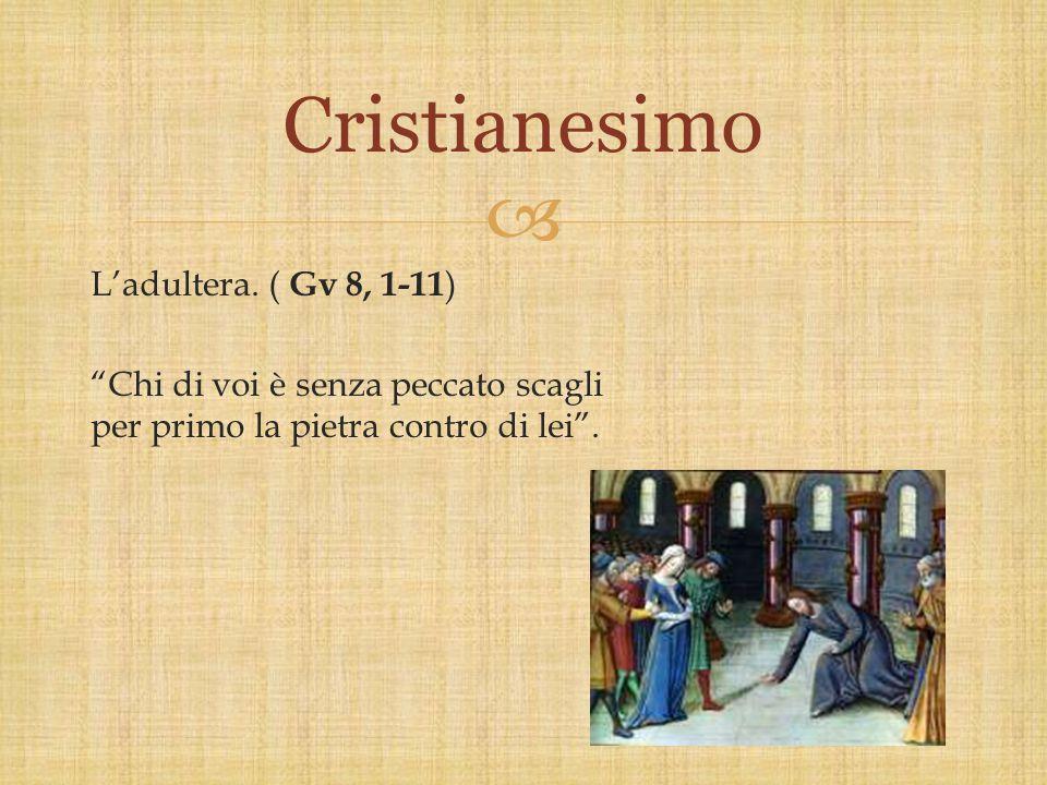 """ L'adultera. ( Gv 8, 1-11 ) """"Chi di voi è senza peccato scagli per primo la pietra contro di lei"""". Cristianesimo"""