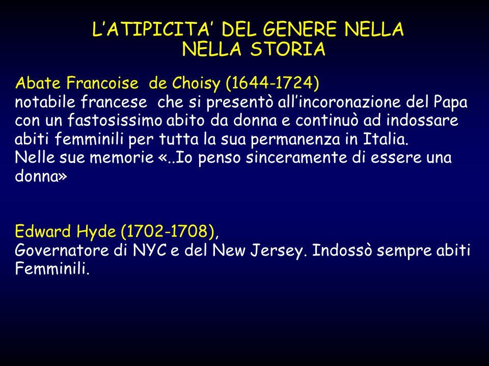 L'ATIPICITA' DEL GENERE NELLA NELLA STORIA Abate Francoise de Choisy (1644-1724) notabile francese che si presentò all'incoronazione del Papa con un f