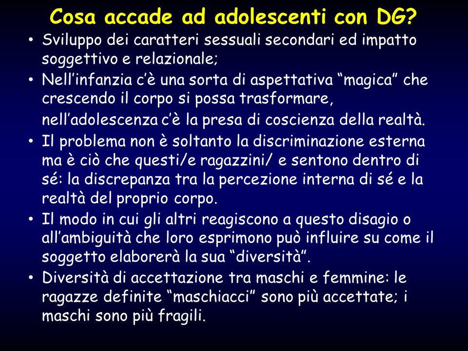 Cosa accade ad adolescenti con DG? Sviluppo dei caratteri sessuali secondari ed impatto soggettivo e relazionale; Nell'infanzia c'è una sorta di aspet