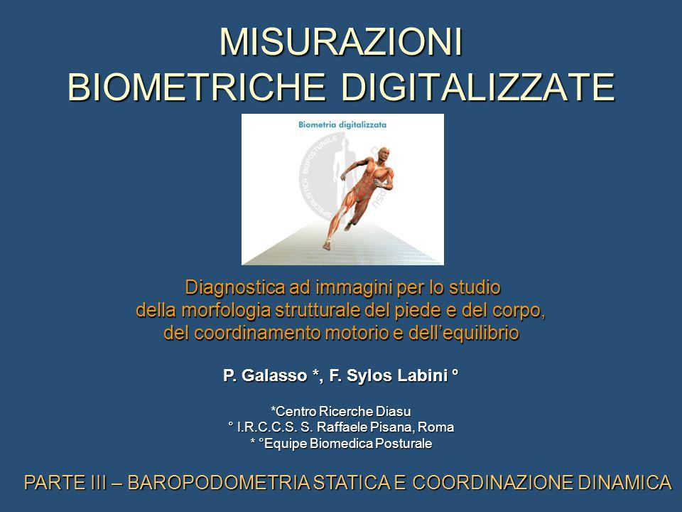 MISURAZIONI BIOMETRICHE DIGITALIZZATE Diagnostica ad immagini per lo studio della morfologia strutturale del piede e del corpo, del coordinamento motorio e dell'equilibrio P.