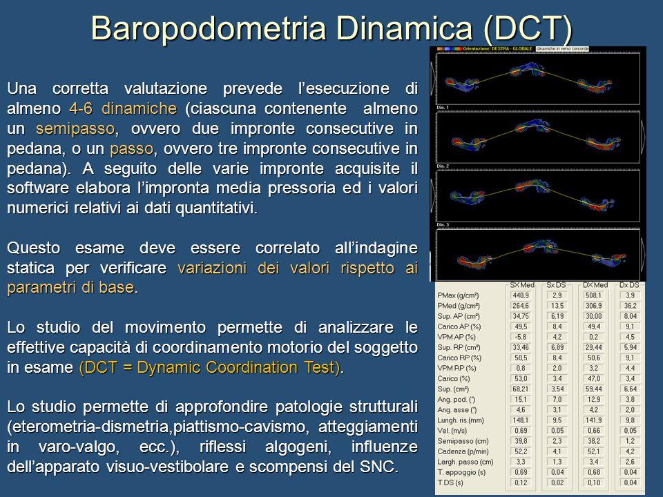 Baropodometria Dinamica (DCT) Una corretta valutazione prevede l'esecuzione di almeno 4-6 dinamiche (ciascuna contenente almeno un semipasso, ovvero due impronte consecutive in pedana, o un passo, ovvero tre impronte consecutive in pedana).