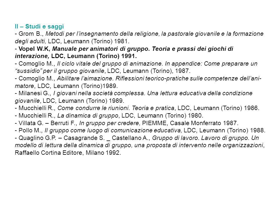 II – Studi e saggi - Grom B., Metodi per l'insegnamento della religione, la pastorale giovanile e la formazione degli adulti, LDC, Leumann (Torino) 19