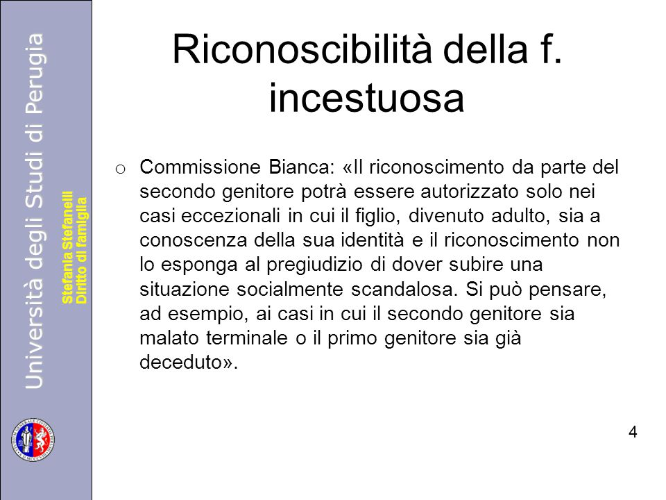 Università degli Studi di Perugia Diritto di famiglia Stefania Stefanelli Università degli Studi di Perugia Diritto di famiglia Stefania Stefanelli Riconoscibilità della f.