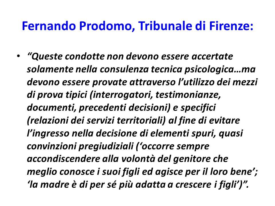 """Fernando Prodomo, Tribunale di Firenze: """"Queste condotte non devono essere accertate solamente nella consulenza tecnica psicologica…ma devono essere p"""