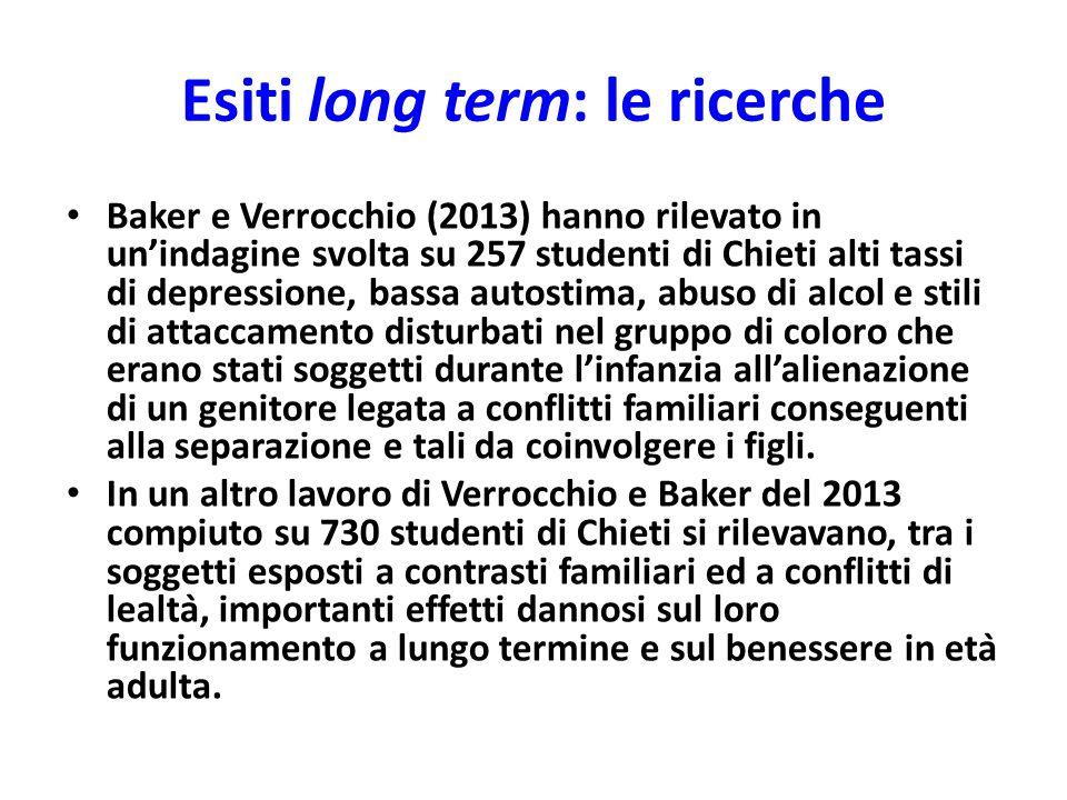 Esiti long term: le ricerche Baker e Verrocchio (2013) hanno rilevato in un'indagine svolta su 257 studenti di Chieti alti tassi di depressione, bassa