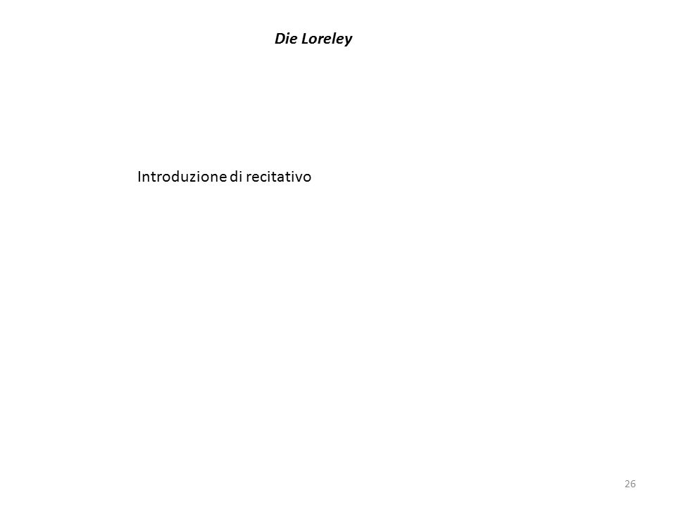 26 Die Loreley Introduzione di recitativo
