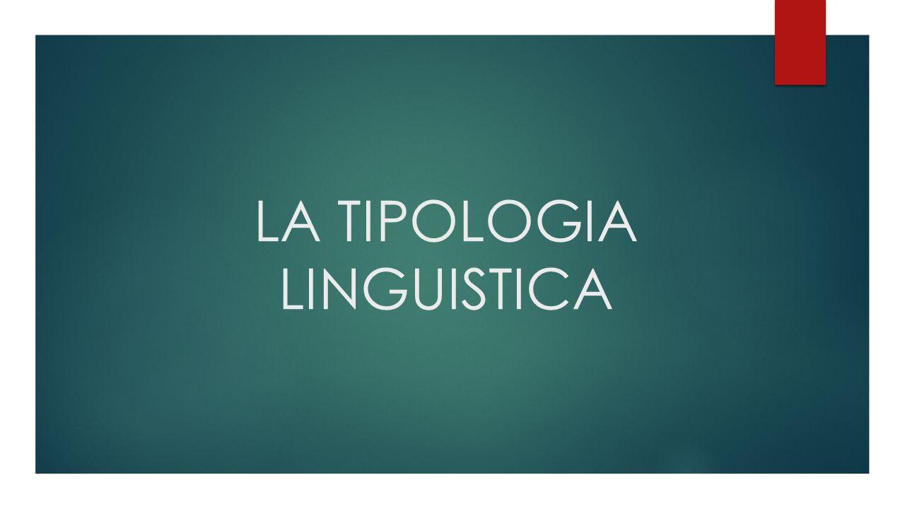 TIPOLOGIA SINTATTICA  Uno dei criteri tramite cui la tipologia sintattica analizza le lingue è quello dell' ordine basico (non marcato) dei costituenti fondamentali all'interno di una frase dichiarativa standard.