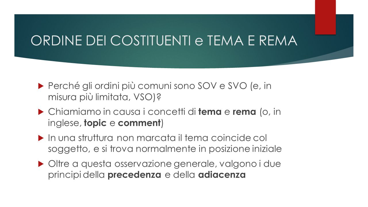  Perché gli ordini più comuni sono SOV e SVO (e, in misura più limitata, VSO).