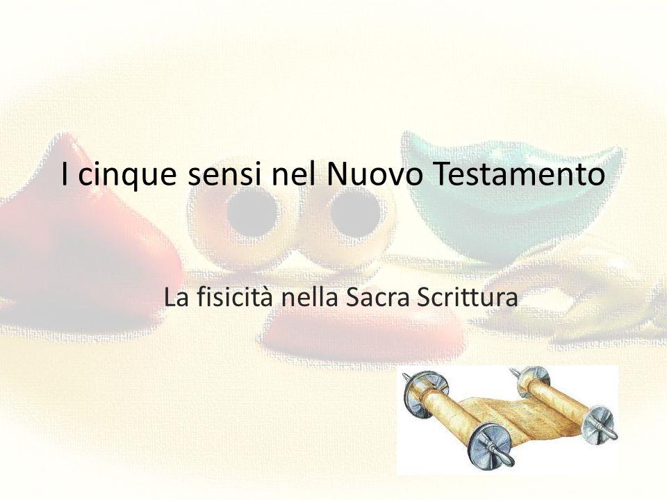 I cinque sensi nel Nuovo Testamento La fisicità nella Sacra Scrittura