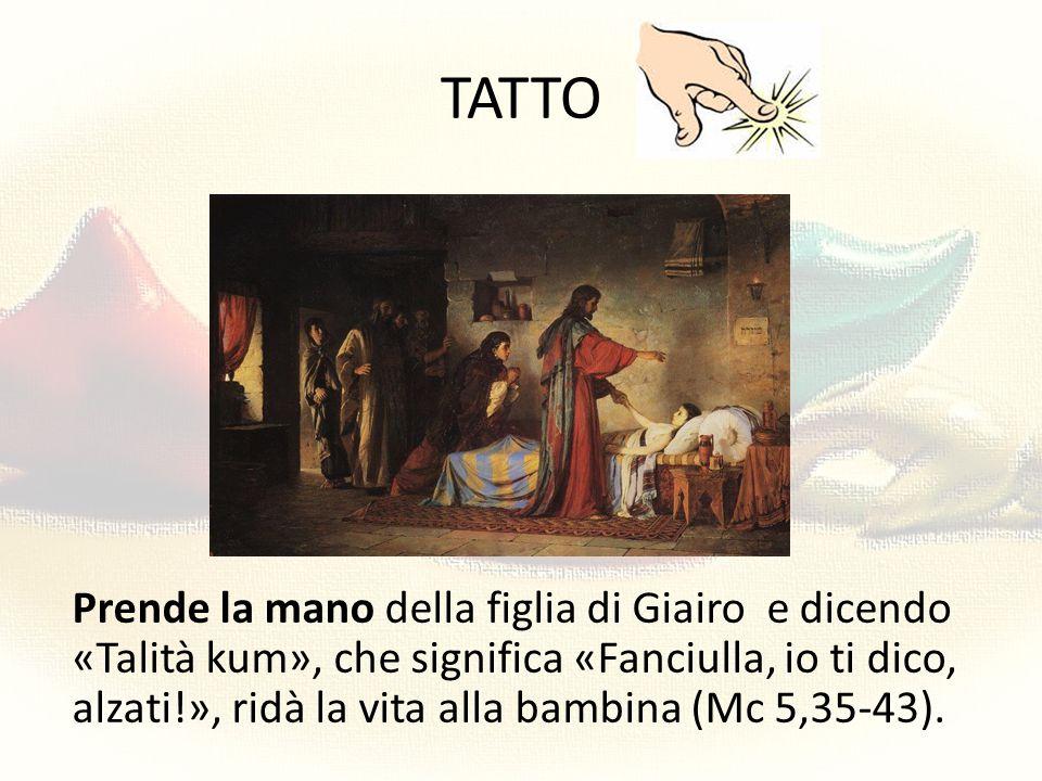 TATTO «Tutta la folla cercava di toccarlo», nota l'evangelista Luca (6,19), «perché da lui usciva una forza che sanava tutti».