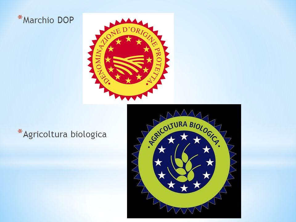 * Marchio DOP * Agricoltura biologica