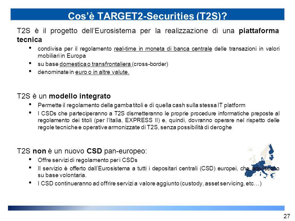 T2S è il progetto dell'Eurosistema per la realizzazione di una piattaforma tecnica condivisa per il regolamento real-time in moneta di banca centrale