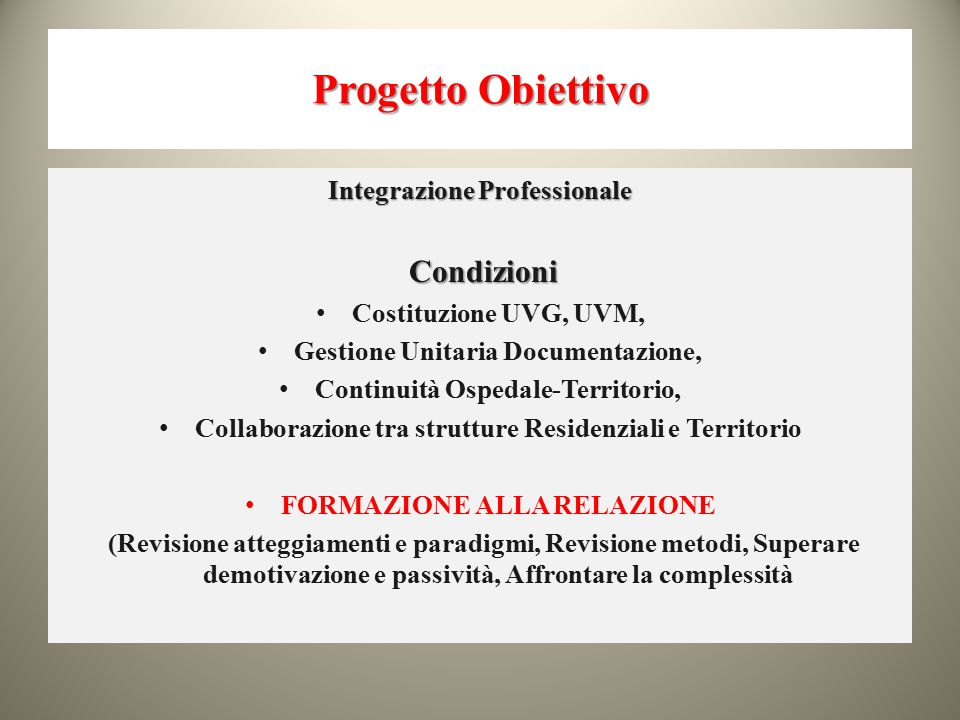 Progetto Obiettivo Integrazione Professionale Condizioni Costituzione UVG, UVM, Gestione Unitaria Documentazione, Continuità Ospedale-Territorio, Coll