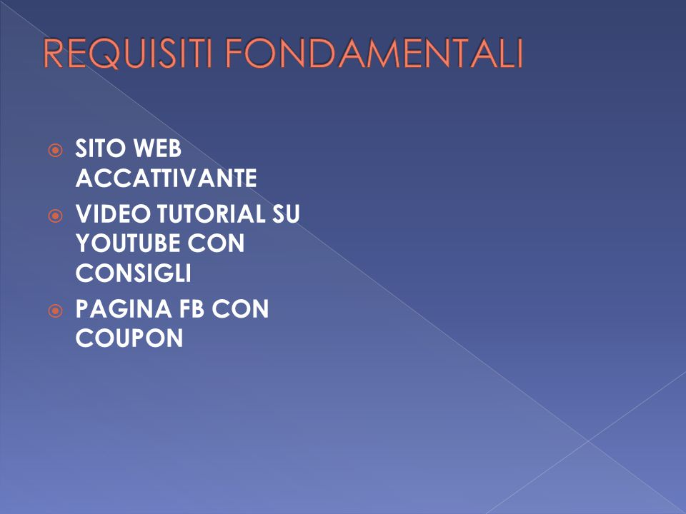  SITO WEB ACCATTIVANTE  VIDEO TUTORIAL SU YOUTUBE CON CONSIGLI  PAGINA FB CON COUPON