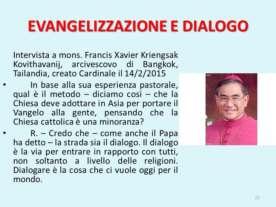 EVANGELIZZAZIONE E DIALOGO Intervista a mons. Francis Xavier Kriengsak Kovithavanij, arcivescovo di Bangkok, Tailandia, creato Cardinale il 14/2/2015