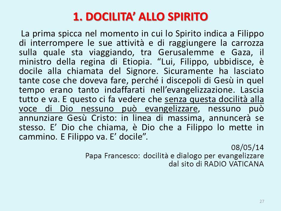 1. DOCILITA' ALLO SPIRITO La prima spicca nel momento in cui lo Spirito indica a Filippo di interrompere le sue attività e di raggiungere la carrozza
