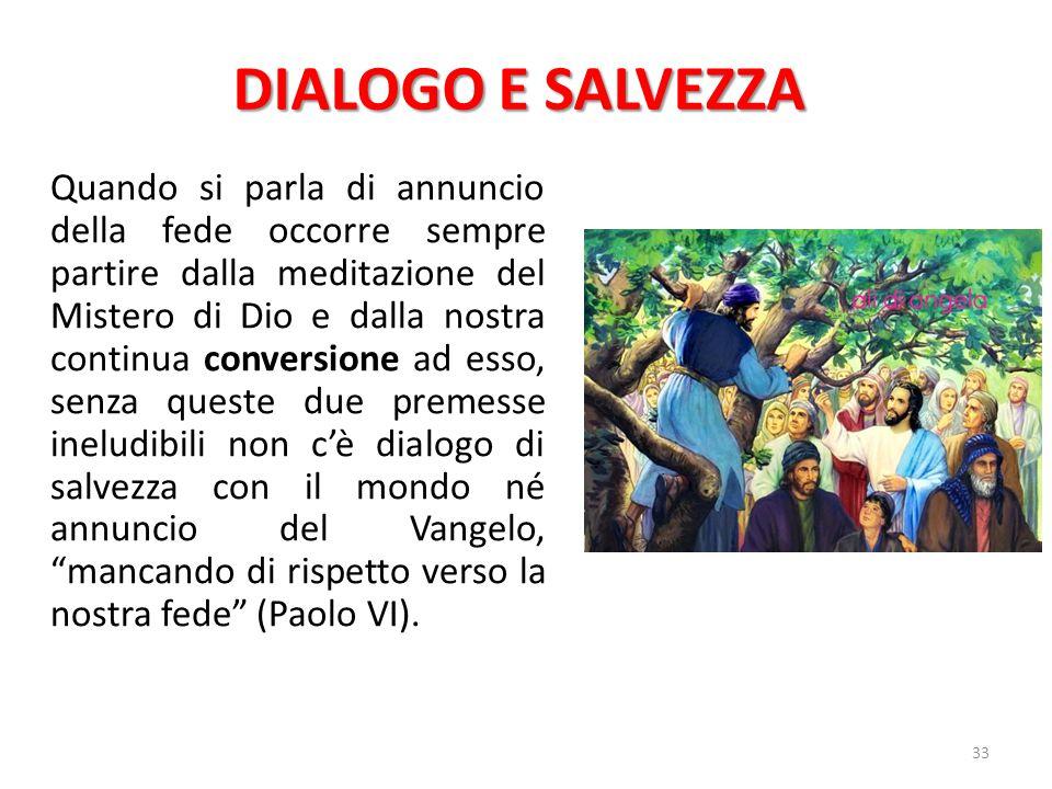 DIALOGO E SALVEZZA Quando si parla di annuncio della fede occorre sempre partire dalla meditazione del Mistero di Dio e dalla nostra continua conversi