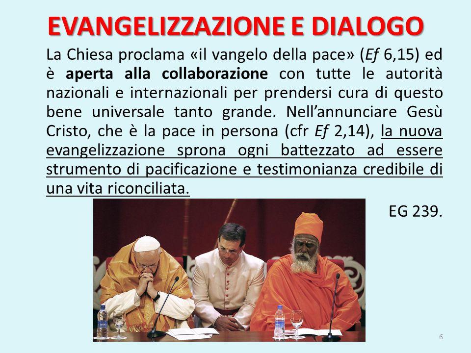 EVANGELIZZAZIONE E DIALOGO La Chiesa proclama «il vangelo della pace» (Ef 6,15) ed è aperta alla collaborazione con tutte le autorità nazionali e inte