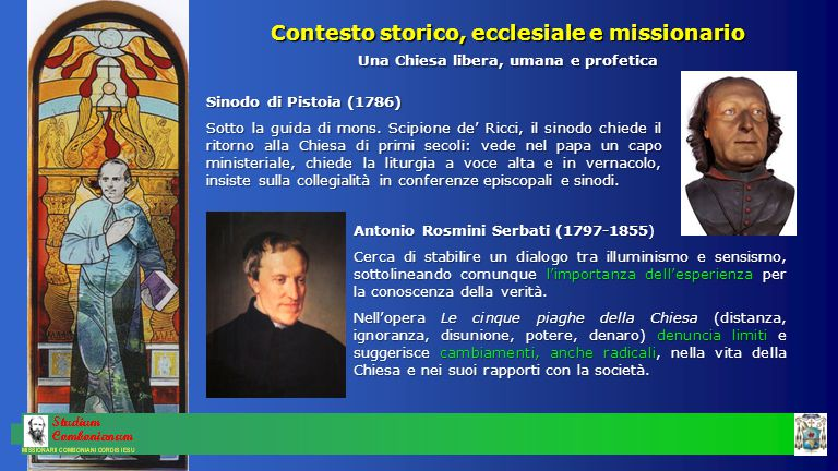 Contesto storico, ecclesiale e missionario Una Chiesa libera, umana e profetica Sinodo di Pistoia (1786) Sotto la guida di mons. Scipione de' Ricci, i
