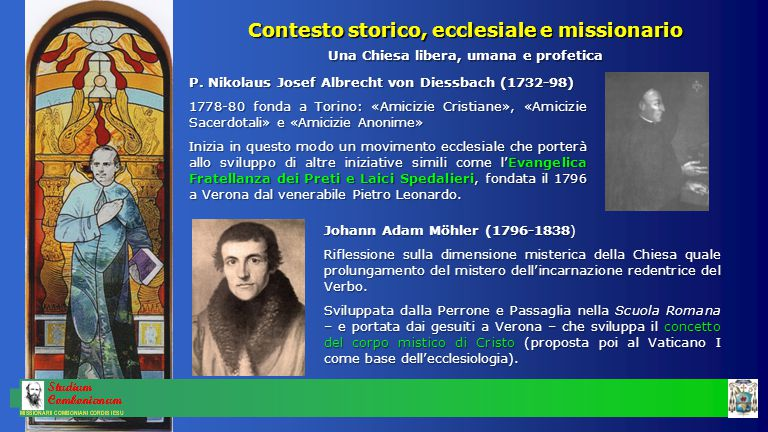 P. Nikolaus Josef Albrecht von Diessbach (1732-98) 1778-80 fonda a Torino: «Amicizie Cristiane», «Amicizie Sacerdotali» e «Amicizie Anonime» Inizia in