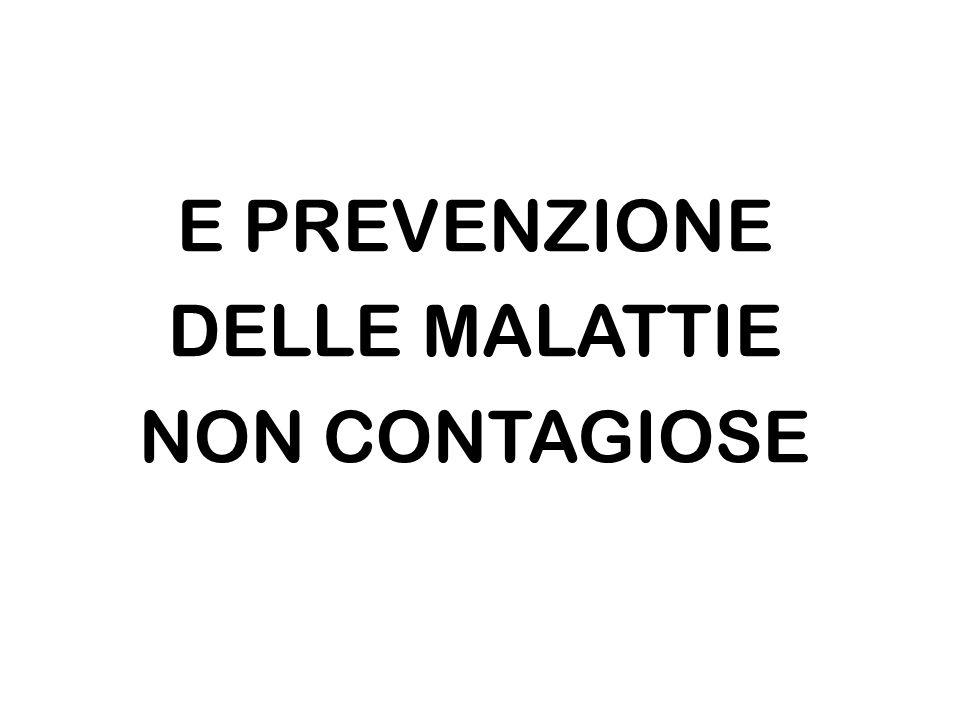 E PREVENZIONE DELLE MALATTIE NON CONTAGIOSE