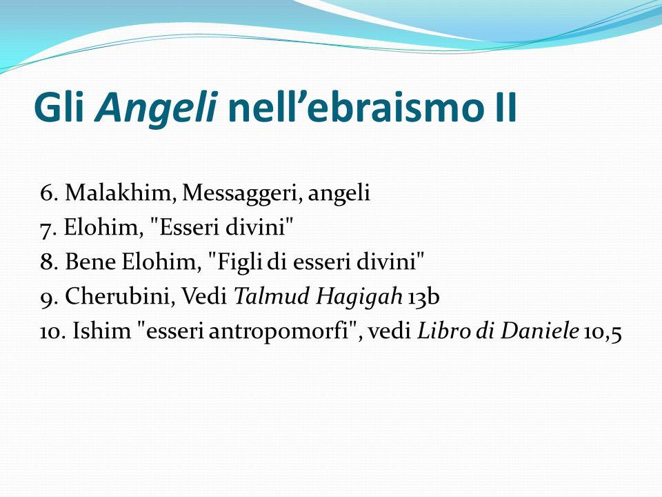 Gli Angeli nell'ebraismo II 6. Malakhim, Messaggeri, angeli 7. Elohim,