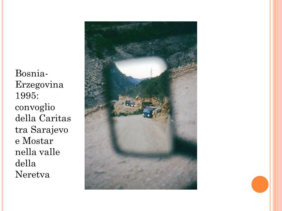 Bosnia- Erzegovina 1995: convoglio della Caritas tra Sarajevo e Mostar nella valle della Neretva