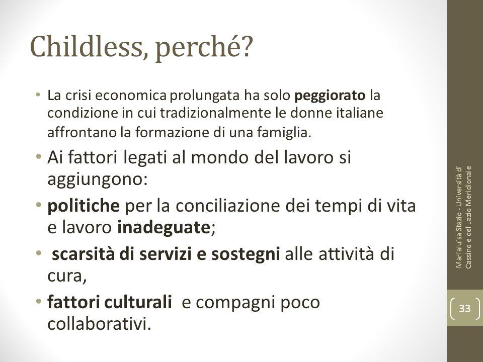 Childless, perché? La crisi economica prolungata ha solo peggiorato la condizione in cui tradizionalmente le donne italiane affrontano la formazione d