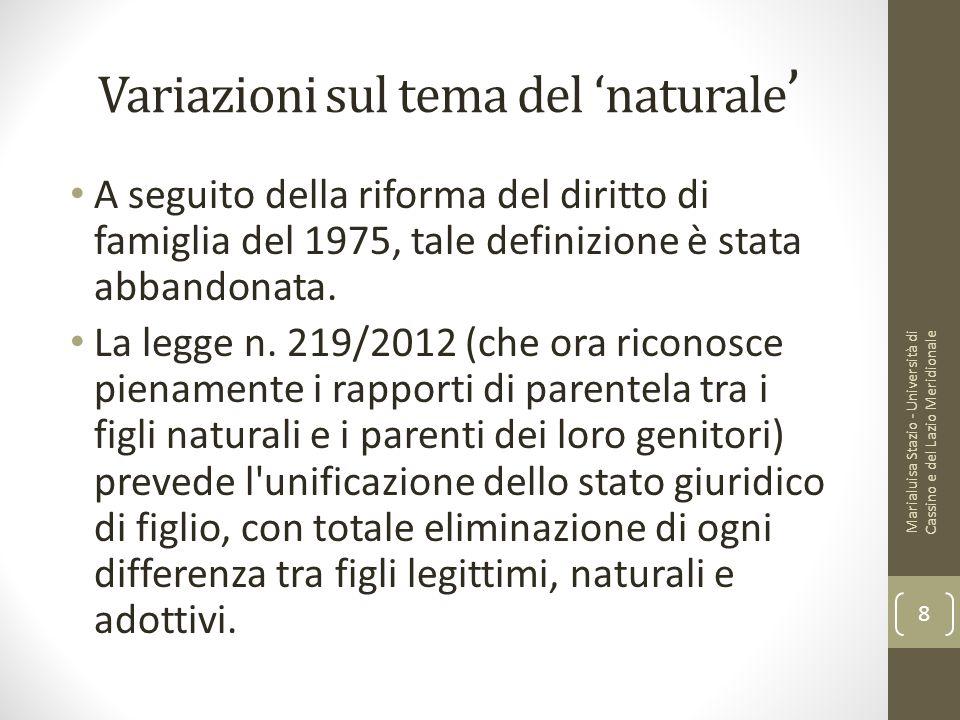 Variazioni sul tema del 'naturale ' A seguito della riforma del diritto di famiglia del 1975, tale definizione è stata abbandonata. La legge n. 219/20